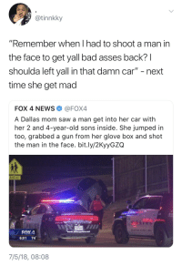 "Bad, Blackpeopletwitter, and Moms: @tinnkky  ""Remember when I had to shoot a man in  the face to get yall bad asses back? l  shoulda left yall in that damn car"" - next  time she get mad  FOX 4 NEWS@FOX4  A Dallas mom saw a man get into her car with  her 2 and 4-year-old sons inside. She jumped in  too, grabbed a gun from her glove box and shot  the man in the face. bit.ly/2KyyGZG  AHEAD  6:01 74  7/5/18, 08:08 <p>Ride or Die Moms (via /r/BlackPeopleTwitter)</p>"