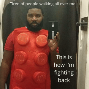 modern problems require modern solutions: Tired of people walking all over me  This is  how I'm  fighting  back modern problems require modern solutions