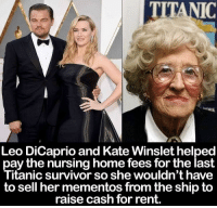 """<p>They&rsquo;re good people. via /r/wholesomememes <a href=""""http://ift.tt/2p6cKpT"""">http://ift.tt/2p6cKpT</a></p>: TITANIC  Leo DiCaprio and Kate Winslet helped  pay the nursing home fees for the last  itanic survivor so she wouldn't have  to sell her mementos from the ship to  raise cash for rent. <p>They&rsquo;re good people. via /r/wholesomememes <a href=""""http://ift.tt/2p6cKpT"""">http://ift.tt/2p6cKpT</a></p>"""
