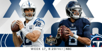 Indianapolis Colts, Memes, and 🤖: TITANS  NICHT  FOOT  WEEK 17, 8:20PMETİ NBC #Game256. Win and you're in.  @Colts vs. @Titans on @SNFonNBC in Week 17! #INDvsTEN https://t.co/TIFGZeOcas