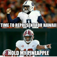 Football, Nfl, and Sports: TITANS  TIME TO REPRESENTFOR HAWAI  HOLD MY PINEAPPLE It's been a great week for QBs from Hawaii.. https://t.co/0KGrGAbsex
