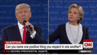 """tituted amo  s to them sha  vernment  ndeed  sent c  it is the and tr  tructive c  ent  titute me  QUESTION  CNN SECOND PRESIDENTIAL DEBATE  most like/  uses, an  er whi  CNN  10:36 PM ET  Asked by an undecided voter if either candidate might care to name something positive about their opponent, Hillary Clinton sites #Trump's children, while Donald J. Trump says #Clinton is a """"fighter"""" who """"doesn't quit"""" http://cnn.it/2dCHY5c"""