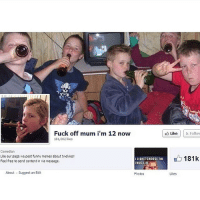 Facebook, Fucking, and Funny: Fuck off mum i'm 12 now  181,002 likes  Comedian  Like our page we post funny memes about twelvies!  I DIDNT CHOOSE THE  Feel free to send content in via message.  THUG LIFE  About Suggest an Edit  Photos  Like Follow  181k  Likes This Facebook Group for Twelvies>>>