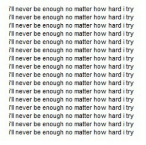 Never, How, and Enough: T'll never be enough no matter how hard i try  fl never be enough no matter how hard i try  fl never be enough no matter how hard i try  fl never be enough no matter how hard i try  fil never be enough no matter how hard i try  fl never be enough no matter how hard i try  fl never be enough no matter how hard i try  fl never be enough no matter how hard i try  fil never be enough no matter how hard i try  fl never be enough no matter how hard i try  fl never be enough no matter how hard i try  fl never be enough no matter how hard i try  fil never be enough no matter how hard i try  fl never be enough no matter how hard i try  fl never be enough no matter how hard i try  f'l never be enough no matter how hard i try