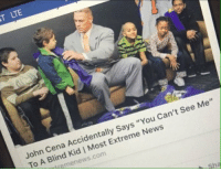"""Funny, John Cena, and News: TLTE  John Cena Accidentally Says """"You Can't see Me  """"  To A Blind Kid 