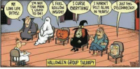 Cheesy Halloween humor! :-): TM NOT  ICURSe  THANeNT  I JUST FeeL  THe MAN  HOLLOW eveRYTHING ALive DISCONNecTED!  IN YEARS!  BITes! TO Del  NSIDe  HALLOWEEN GROUP THERAPY Cheesy Halloween humor! :-)