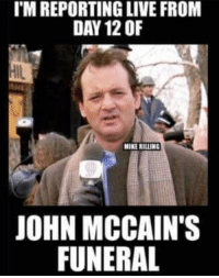 Live, Mirrors, and Hide: T'M REPORTING LIVE FROM  DAY 12 OF  MIKE  ILLING  JOHN MCCAIN'S  FUNERAL What are they trying to hide? What's behind the smoke & mirrors?