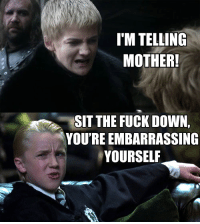 Fuck, Mother, and Down: TM TELLING  MOTHER!  SIT THE FUCK DOWN,  YOU'RE EMBARRASSING  YOURSELF
