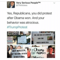 Memes, Protest, and White House: TM  @The Xclass  Yes, Republicans, you did protest  after Obama won. And your  behavior was atrocious.  TrumpProtest  THE 100 HAS AN AFRICAN  AND THE  MEDCARE  MEDICAL  WHITE HOUSE HAS  AM  Obama  HEY HUSSEIN  NOMiCS  GO BACK TO KENY  Man can people calm down about the anti-Trump protestors?