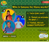 "Boxing, Memes, and Match:  #TMKOC  Who is famous for these words?  1. ""Jaisi jiski soch""  Yo 2. ""Galati se mistake  Bahga  ho gayi...  3. ""Sethji, Ab toh  paggar badhaiye!""  MON FRI 8:30 PM  Taarak Mehta  Nattu Kaka  OOLTAH  MATCH  123  TO XYZ  GHASHMAH  @TMKOC.SA BTV Who is famous for these words? Please send us your answers in the comment box. #TMKOC #TMKOCtrivia"