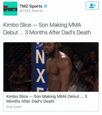 Kimbo Slice, Memes, and Ferguson: TMZ Sports  SPORTS  @TMZ Sports  Kimbo Slice Son Making MMA  Debut 3 Months After Dad's Death  Kimbo Slice  Son Making MMA Debut  3  Months After Dad's Death  tmz.com Kevin Ferguson Jr a.k.a BabySlice, the oldest son of Kimbo Slice, will make his MMA debut at Bellator 160! 💪💯