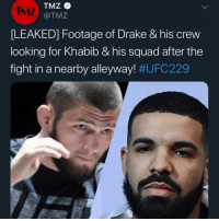 Imagine getting slapped by a n!gga named Aubrey 😂😂😔: TMZ  @TMZ  IMZ  LEAKED] Footage of Drake &his crew  looking for Khabib & his squad after the  fight in a nearby alleyway! Imagine getting slapped by a n!gga named Aubrey 😂😂😔