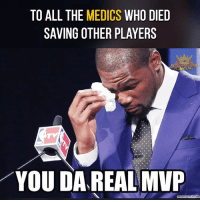 The real heroes: TO ALL THE  MEDICS  WHO DIED  SAVING OTHER PLAYERS  BOAMING  YOU DA REAL MVP  memecrunch com The real heroes