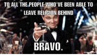 A little rational thinking never hurt anybody! Bravo!  ~Supernova: TO ALL THE PEOPLE WHO'VE BEEN ABLE TO  LEAVE RELIGION BEHIND  BRAVO  me A little rational thinking never hurt anybody! Bravo!  ~Supernova