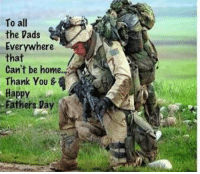 Fathers Day, Memes, and Thank You: To all  the Vads  Everywhere  that  Can't be hom..  Thank You&  Happy  Fathers Day Happy #FathersDay to all our heroes who can't be home with their families. https://t.co/PFQ3b3Z4K6