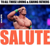 You are a real life HERO for your family ! Happy Fathers day DAD!!: TO ALL THOSE LOVING &CARING FATHERS  SALUTE You are a real life HERO for your family ! Happy Fathers day DAD!!