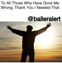 "Friends, Ironic, and Life: To All Those Who Have Done Me  Wrong; Thank You I Needed That  @balleralert To All Those Who Have Done Me Wrong; Thank You I Needed That - Blogged by: @RaquelHarrisTV ⠀⠀⠀⠀⠀⠀⠀⠀⠀ ⠀⠀⠀⠀⠀⠀⠀⠀⠀ What would you be if you didn't have haters, non-believers or doubters? At some point, you have to think of those people as engine boosters. They give you the gas you need to drive through the bullshit of your life - including them. The ironic part is the negative people in your life think they are holding you back when in reality, they're efforts are only pushing you forward. ⠀⠀⠀⠀⠀⠀⠀⠀⠀ ⠀⠀⠀⠀⠀⠀⠀⠀⠀ So tell them thank you. Thank you for letting you know you were someone worth despising. To those who didn't show up when you had a performance, let them know they missed a standing ovation. When they said they couldn't give you a ride to your interview tell them you arrived 15 minutes early and got the job the next week. ⠀⠀⠀⠀⠀⠀⠀⠀⠀ ⠀⠀⠀⠀⠀⠀⠀⠀⠀ Let them know you aren't tripping. You knew they were out with their friends instead of helping you study even though you asked - about ten times. When they tried to dog your dreams it was only because they didn't have any of their own. They were upset because they couldn't believe it when you said you wanted more for your life. They were so self-absorbed that they took it as a shot at them because they were still dealing with their own insecurities. Unfortunately, that's not your problem - at all. You weren't put on this earth to satisfy anyone else but yourself and the Almighty. That's the key. ⠀⠀⠀⠀⠀⠀⠀⠀⠀ ⠀⠀⠀⠀⠀⠀⠀⠀⠀ Knowing the difference between a shadow and shade is pertinent. One consumes all of your spotlight, while the other never leaves your side and doesn't mind being dimly lit. For all those who weren't with you ""before"" shouldn't have room made for them in your ""after."""