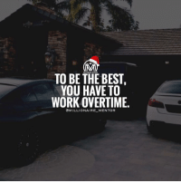 Who's willing to work 24-7 to avoid the 9-5? 😏 millionairementor: TO BE THE BEST  YOU HAVE TO  WORK OVERTIME  @MILLIONAIRE MENTOR Who's willing to work 24-7 to avoid the 9-5? 😏 millionairementor
