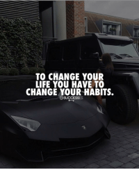 Life, Memes, and Change: TO CHANGE YOUR  LIFE YOU HAVE TO  CHANGE YOUR HABITS.  @SUCCESSES The 3 R's...Reminder, Routine, Reward.