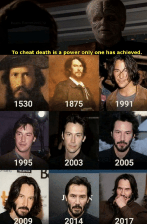 Memes, Death, and Power: To cheat death is a power only one has achieved.  љу  1530  1875  1991  1995  2003  2005  2009  2014  2017 Have you ever heard the tragedy of Darth Keanu the wise??? via /r/memes https://ift.tt/2Ncl6Ys