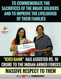 """icici: TO COMMEMORATE THE  SACRIFICES OF THE BRAVE SOLDIERS  AND TO IMPROVE THE LIVELIHOOD  OF THEIR FAMILIES  LAUGHING  ICICI Bank  """"ICICI BANK"""" HAS ASSISTED RS.10  CRORE TO THE INDIAN ARMED FORCES  MASSIVE RESPECT TO THEM  @]參/laughingcolours"""