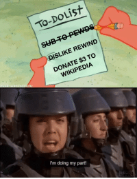 Wikipedia, Revolution, and Donate: To-DOLiSt  DISLIKE REWIND  DONATE $3 TO  WIKIPEDIA  made wit  h mematic  I'm doing my part! Join the revolution