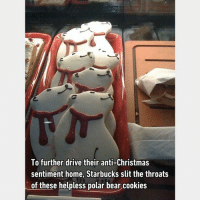 "9gag, Christmas, and Cookies: To further drive their anti-Christmas  sentiment home, Starbucks slit the throats  of these helpless polar bear cookies ""You wanna know how I got these scarves?"" 🐻 Follow @9gag - - - 9gag unsee polarbear christmas"