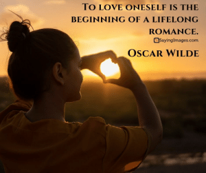 30 Self Care Quotes on Loving Your Greatest Ally: Yourself #sayingimages #selfcarequotes #quotes #inspirationalquotes: TO LOVE ONESELF IS THE  BEGINNING OF A LIFELONG  ROMANCE.  SayingImages.com  OSCAR WILDE 30 Self Care Quotes on Loving Your Greatest Ally: Yourself #sayingimages #selfcarequotes #quotes #inspirationalquotes