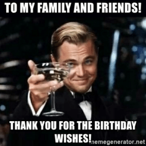 To my family and friends! Thank you for the birthday wishes ...: TO MY FAMILY AND FRIENDS!  THANK YOU FOR THE BIRTHDAY  WISHES!hemegenerator net To my family and friends! Thank you for the birthday wishes ...