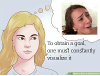 Goal, How To, and How: To obtain a goal,  one must constantly  visualize it  ki How to Keep a Straight Face https://t.co/V4OiftjA3O