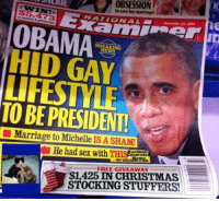Gay Christmas Memes: to save her marriage!  NAT ONAL  OBAMA  BREAKING  HID GAY  TO BE PRESIDENT!  Marriage to Michelle ISASHAM!  He had sex  with THISBandome  FREE $1,425 IN CHRISTMAS  STOCKING STUFFERS