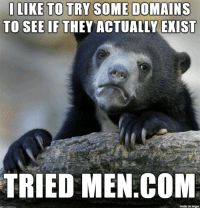 Imgur, Com, and They: TO SEE IF THEY ACTUALLY EXISIT  TRIED MEN.COM  made on imgur .