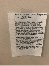 Look at this level of savage passive-aggressiveness. https://9gag.com/tag/neighbour?ref=fbpic: To the couple wno frequenhy  has LOUD Sex:  Sex is great. ut your murder  Screams echo muahast  opodment all the hve  on hoving a super achve sex lfe-  ome! 8Ut from one  Sexually achve neighbor aomr  hores Soma  of US a艹or your aparment  advice to razp meres+  ne lady, Moans are nice. The  iet vur man khouw he's doins a  bes a  ィ  sensual ye animalishc  et comal Deap sighs are quie  uiet  man: Nour woman is Agresset Look at this level of savage passive-aggressiveness. https://9gag.com/tag/neighbour?ref=fbpic