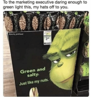 Hats off: To the marketing executive daring enough to  green light this, my hats off to you.  @jaunty jenkhead  399  Green and  salty.  Just like my nuts.  PISTACHIOS  PISTACHIOS  PISTACHIOS  PACH  STACHIGS  TACHIOS  SOIH Hats off