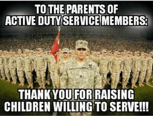 Thank you! ❤️🇺🇸: TO THE PARENTS OF  ACTIVE DUTY SERVICEMEMBERS2  THANKYOU FOR RAISING  CHILDREN WILLING TO SERVE!! Thank you! ❤️🇺🇸