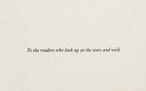 look up: To the readers who look up at the stars and wish