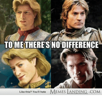 i've said it a thousand times before jaime=prince charming!!: TO THERES NO DIFFERENCE  Like this? You'll hate  MEMES LANDING .COM i've said it a thousand times before jaime=prince charming!!