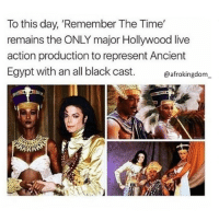 Black Lives Matter, Memes, and Michael Jackson: To this day, Remember The Time'  remains the ONLY major Hollywood live  action production to represent Ancient  Egypt with an all black cast  @afrokingdom Yas Michael Jackson! bornblack BlackExcellence BlackKnowledge black blacklove african africanamerican blacklivesmatter BlackPower ProBlack BlackEmpowerment BlackIsBeautiful StayWoke