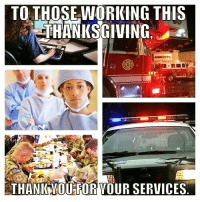 Memes, 🤖, and Driver: TO THOSE WORKING THIS  THANKSGIVING  THANKVOUFOR YOUR SERVICES Truck drivers, Retail & Food service employees as well! 🌹