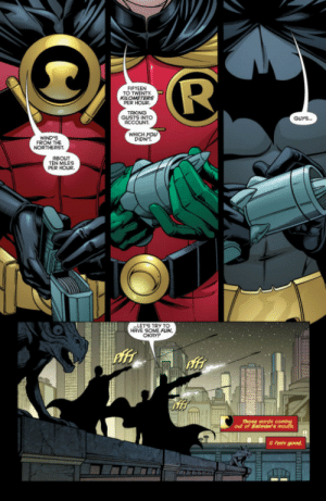 "jasontheredhood:  ""Guys…Let's try to have some fun okay?""Red Robin #13: TO TWENTY  PER HOUR  TAKING  GUSTS INTO  ACCOUNT  GUYS..  WHICH yOU  DIDNT  WIND'S  FROM THE  NORTHEAST  TEN MILES  PER HOUR  HAVE SOME FUN,  Those words  out of Batman's  t feels good jasontheredhood:  ""Guys…Let's try to have some fun okay?""Red Robin #13"