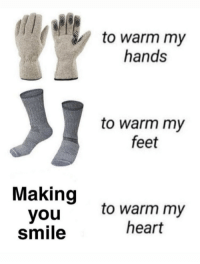 Winter, Heart, and Smile: to warm my  hands  to warm my  feet  Making  youto warm my  smile  heart We all need more warmth for this winter via /r/wholesomememes https://ift.tt/2EhvYDz