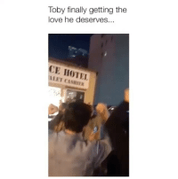 Love, Memes, and Good: Toby finally getting the  love he deserves.  CE HOTE.  LET CASHIER Good for him 😂 Credit: @ilibasic14