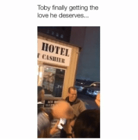 Love, Memes, and Good: Toby finally getting the  love he deserves.  HOTEL  CASHIER  ACE Good for him 😂 Credit: @ilibasic14
