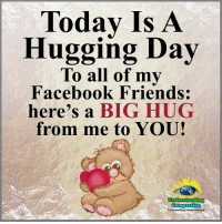 Facebook, Friends, and Memes: Todav Is A  Hugging Day  To all of mv  Facebook Friends:  here's a BIG HUG  from me to YOU!  Understanding  UnderstandingCenpassdon.com Understanding Compassion <3