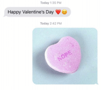 Relationships, Texting, and Valentine's Day: Today 1:35 PM  Happy Valentine's Day  Today 2:42 PM perfection