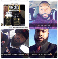 Guys!! Suffer from a patchy thin beard?! @nice_beard_dude Finally there is 1 simple thing that grows thick dark facial hair in just 5 weeks!! Works on every skin type👊🔥They are giving away FREE TRIALS RIGHT NOW 🔥You gotta check them out if you trying to get your beard game up👌 Works on all skin and hair types👉 @nice_beard_dude: Today at 3:48 PM  BEARD C2AR  MAN CARD  Official Certiication of Manly Men  BBARD  CZAR CZAR  BEARD  Thank you beard czar  Dope. Keep me updated brother  en using beard Czar for 2 months Beard Czar is a blessing Guys!! Suffer from a patchy thin beard?! @nice_beard_dude Finally there is 1 simple thing that grows thick dark facial hair in just 5 weeks!! Works on every skin type👊🔥They are giving away FREE TRIALS RIGHT NOW 🔥You gotta check them out if you trying to get your beard game up👌 Works on all skin and hair types👉 @nice_beard_dude