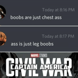 Peace was never an option (OC): Today at 8:16 PM  boobs are just chest ass  Today at 8:17 PM  ass is just leg boobs  MARVEL STUDIOS  CAPTAIN AMERICA  TVIL VIN Peace was never an option (OC)