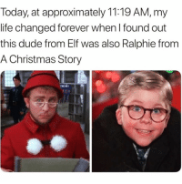 A Christmas Story, Christmas, and Dude: Today, at approximately 11:19 AM, my  life changed forever when l found out  this dude from Elf was also Ralphie from  A Christmas Story Ok! Wait just a heckin minute @vodkalana are you FOR REAL😳😭