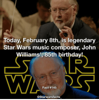 I honestly think he looks incredible at 85. starwarsfacts: Today, February 8th, is legendary  Star Wars music composer, John  Williams, 85th birthday!  Fact #145  Starwarsfacts I honestly think he looks incredible at 85. starwarsfacts