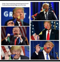 memehumor:  Trump the clown: Today I have mostly been photoshopping Donald  Trump pulling coloured flags out of his nose memehumor:  Trump the clown